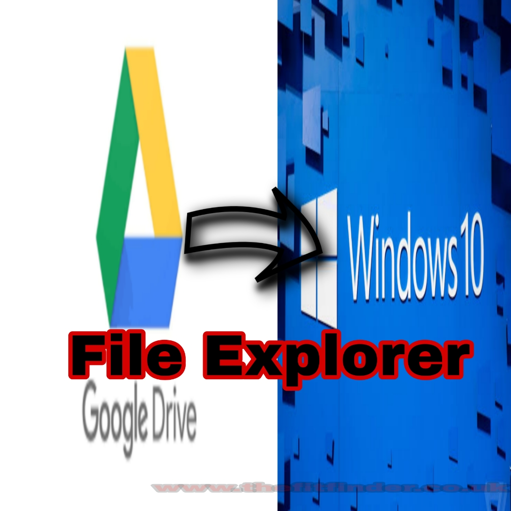 How To Add Google Drive To File Explorer In Windows 10